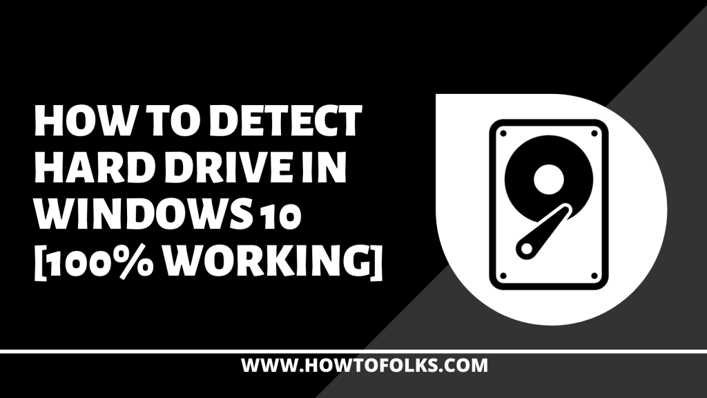 How to Detect Hard drive in Windows 10