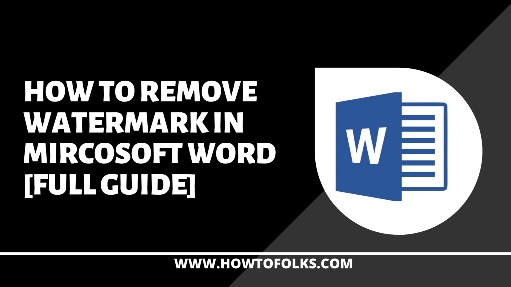 How to remove Watermark In Mircosoft Word