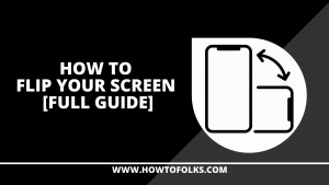 How To Flip Your Screen