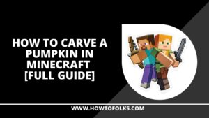 How to Carve a Pumpkin in Minecraft [Full Guide]