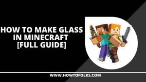 How To Make Glass in Minecraft [Full Guide]